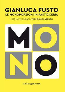 Teamforchildrenvicenza.it Mono. Le monoporzioni in pasticceria. Ediz. bilingue Image