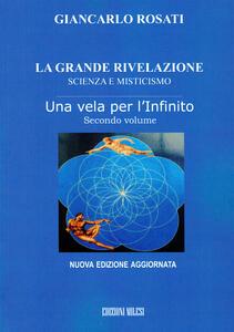 La grande rivelazione. Scienza e misticismo. Vol. 2: Una vela per l'infinito.