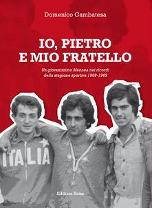 Io, Pietro e mio fratello. Un giovanissimo Mennea nei ricordi della stagione sportiva (1968-1969).pdf