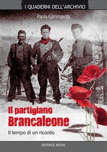 Il partigiano Brancaleone. Il tempo di un ricordo