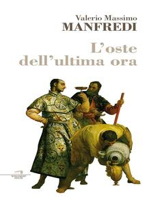L' oste dell'ultima ora - Valerio Massimo Manfredi - ebook