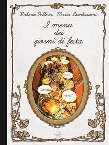 I menù dei giorni di festa - Roberta Bellesia,Marco Lombardini - ebook