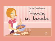 Pronto in tavola - Cecilia Lombardini - ebook