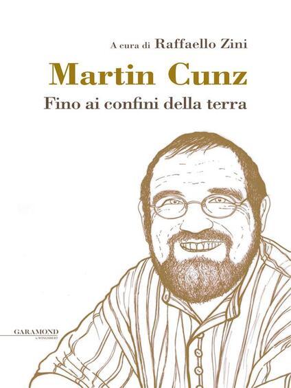 Fino ai confini della terra - Martin Cunz,Raffaello Zini - ebook