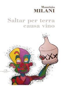 Saltar per terra causa vino - Maurizio Milani - ebook