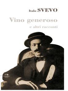 Vino generoso e altri racconti - Italo Svevo - ebook