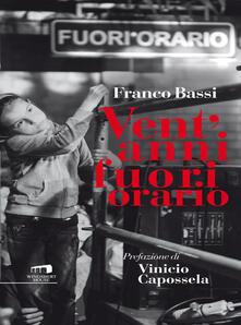 Vent'anni fuori orario - Franco Bassi,C. Godano - ebook