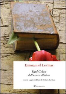 Paul Celan. Dall'essere all'altro - Emmanuel Lévinas,Danielle Cohen-Levinas,Henry Michaux - copertina