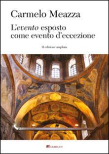 L' evento esposto come evento d'eccezione. Materiali per un pensiero neocritico. Ediz. ampliata - Carmelo Meazza - copertina