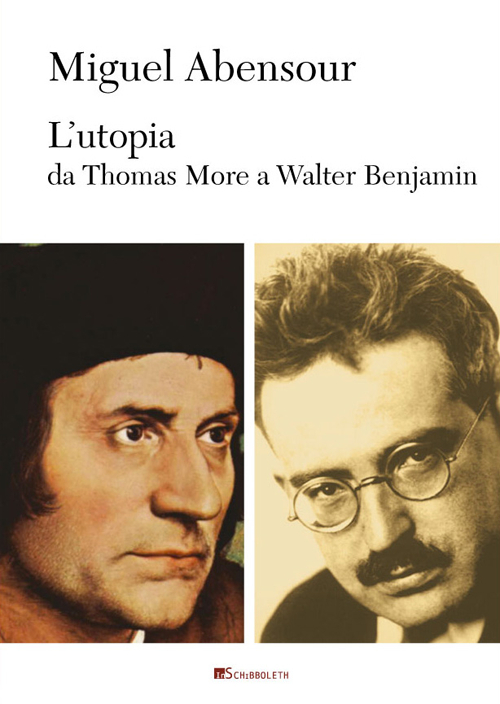 L' utopia da Thomas More a Walter Benjamin