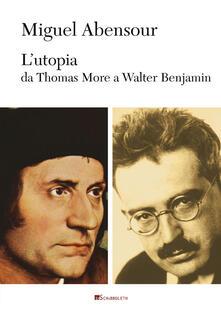 Writersfactory.it L' utopia da Thomas More a Walter Benjamin Image