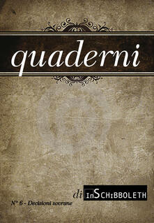 Quaderni di Inschibboleth. Nuova ediz.. Vol. 6: Decisioni sovrane. - copertina