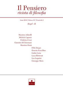 Il pensiero. Rivista di filosofia (2016). Nuova ediz.. Vol. 55\2: Hegel. - copertina
