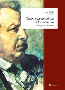 Croce e la revisione del marxismo. Antologia di testi critici - copertina