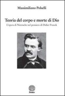 Voluntariadobaleares2014.es Teoria del corpo e morte di Dio. L'opera di Nietzsche nel pensiero di Didier Franck Image