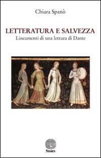 Letteratura e salvezza. Lineamenti di una lettura di Dante