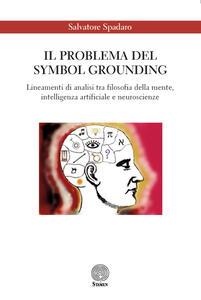 Il problema del Symbol Grounding. Lineamenti di analisi tra filosofia della mente, intelligenza artificiale e neuroscienze