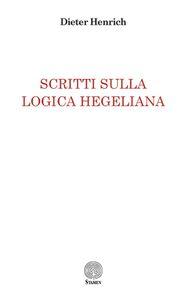 Libro Scritti sulla logica hegeliana Dieter Henrich