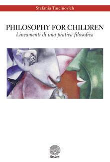 Philosophy for children. Lineamenti di una pratica filosofica - Stefania Turcinovich - copertina
