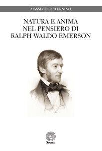 Libro Natura e anima nel pensiero di Ralph Waldo Emerson Massimo Cisternino