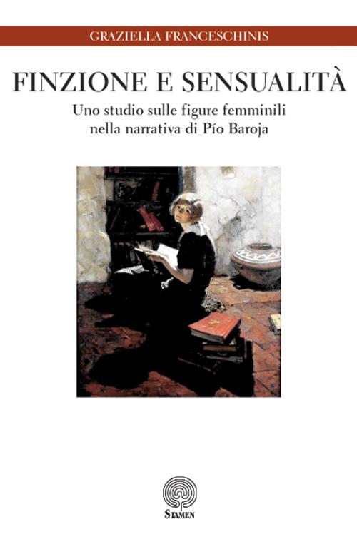 Finzione e sensualità. Uno studio sulle figure femminili nella narrativa di Pio Baroja