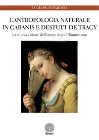 L' L' antropologia naturale in Cabanis e Destutt de Tracy. La nuova immagine dell'uomo dopo l'Illuminismo - Pacchiarotti Lucia - wuz.it