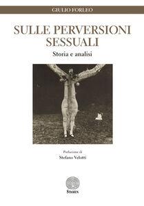 Libro Sulle perversioni sessuali. Storia e analisi Giulio Forleo