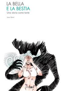 La La bella e la bestia. Una storia come tante - Vanni Lara - wuz.it