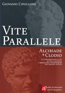 Vite parallele. Alcibiade & Clodio