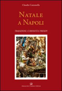 Natale a Napoli. Tradizioni, curiosità e presepi