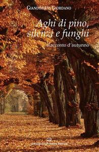 Aghi di pino, silenzi e funghi