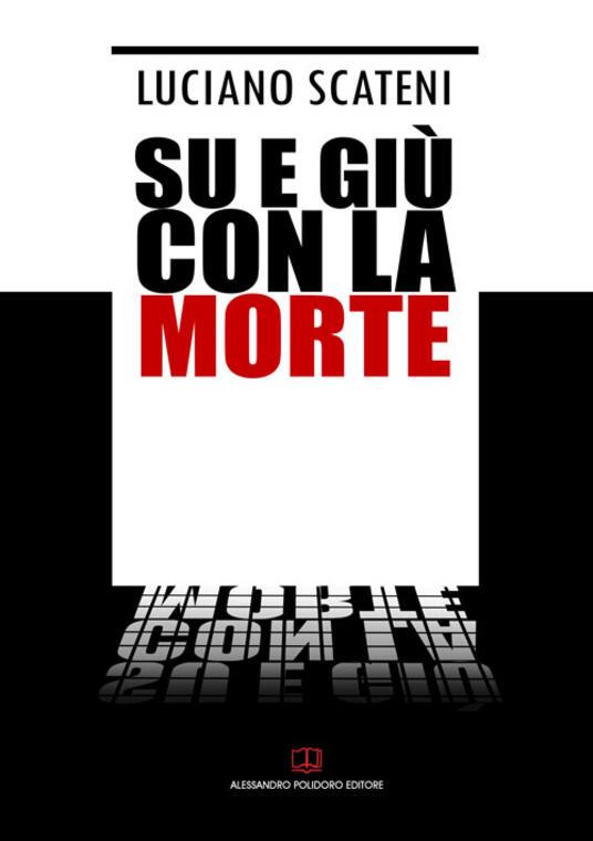 Su e giù con la morte - Luciano Scateni - copertina