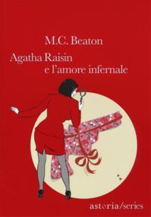Agatha Raisin e l'amore infernale - M. C. Beaton - copertina