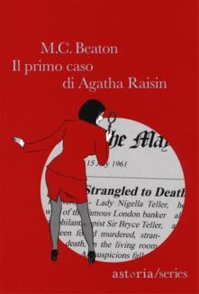 Il primo caso di Aghata Raisin - M. C. Beaton - copertina
