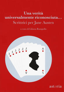 Una verità universalmente riconosciuta... Scrittrici per Jane Austen - Stefania Bertola,Ginevra Bompiani,Beatrice Masini - copertina