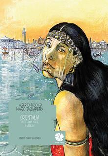 Orientalia. Mille e una notte a Venezia - Alberto Toso Fei,Marco Tagliapietra - copertina