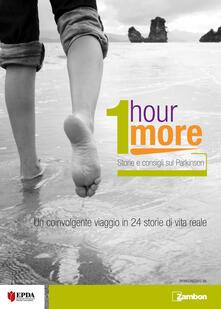 1 hour more. Storie e consigli sul Parkinson - AA.VV. - ebook