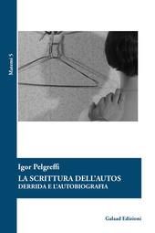La scrittura dell'autos Derrida e l'autobiografia