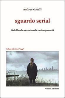 Sguardo serial. I telefilm che raccontano la contemporaneità.pdf