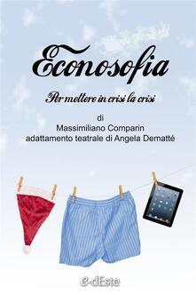 Econosofia. Per mettere in crisi la crisi - Massimiliano Comparin - ebook