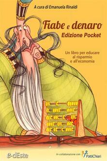 Fiabe e denaro. Un libro per educare al risparmio e all'economia. Ediz. pocket - Emanuela Rinaldi - ebook