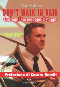 Don't walk in vain. Coaching, il tuo compagno di viaggio - Fabrizio Decio - copertina