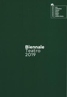 Warholgenova.it Biennale teatro 2019. Atto terzo: drammaturgie. Ediz. italiana e inglese Image