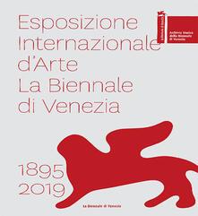 Esposizione internazionale darte la Biennale di Venezia 1895-2019. Ediz. a colori.pdf