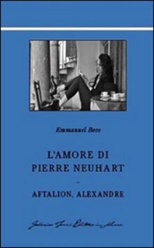 L' amore di Pierre Neuhart-Aftalion, Alexandre
