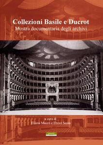 Collezioni Basile e Ducrot. Mostra documentaria degli archivi