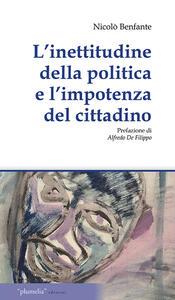 L' inettitudine della politica e l'importanza del cittadino. Le questioni irrisolte meridionale economica politica
