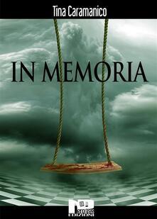 In memoria - Tina Caramanico - ebook