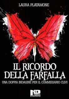 Il ricordo della farfalla. Una doppia indagine per il commissario Clivi - Laura Platamone - ebook