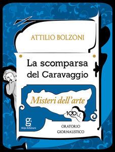 La scomparsa del Caravaggio. Misteri dell'arte